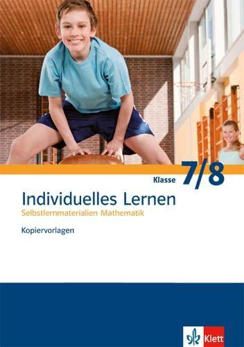 9783127204209: Individuelles Lernen. Kopiervorlagen 7. und 8. Schuljahr plus Lösungen: Selbstlernmaterialien Mathematik