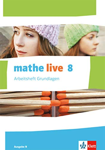 9783127205473: mathe live. Arbeitsheft Grundlagen mit Lösungsheft 8. Schuljahr. Ausgabe N
