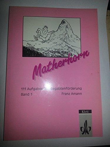 Matherhorn 1. 5.-8. Schuljahr. 111 Aufgaben zur: Franz Amann