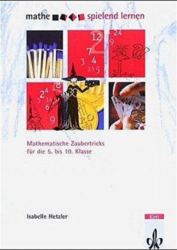9783127228618: Mathe spielend lernen. Kopiervorlagen für Spiele: Mathematische Zaubertricks für die 5.-10. Klasse
