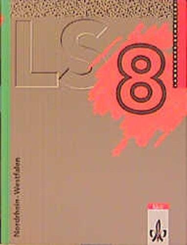 9783127307306: LS Mathematik 8. Nordrhein-Westfalen. Neu. Schülerbuch: Mathematisches Unterrichtswerk für das Gymnasium