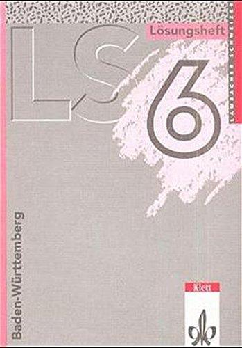 9783127313635: LS Mathematik 6. Gymnasium Baden-Württemberg. Lösungshefte: Mathematisches Unterrichtswerk