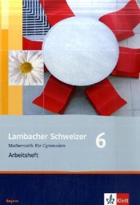 9783127313666: Lambacher Schweizer - Neubearbeitung. 6. Schuljahr. Ausgabe Bayern: Arbeitsheft plus Lösungsheft