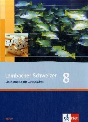 9783127316605: Lambacher Schweizer. 8. Schuljahr. Schülerbuch. Bayern: Mathematik für Gymnasien Klasse 8