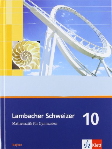 9783127319606: Lambacher Schweizer. 10. Schuljahr. Schülerbuch. Bayern