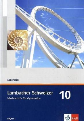 9783127319637: Lambacher Schweizer. 10. Schuljahr. Lösungen und Materialien. Bayern: Mathematik für Gymnasien Klasse 10