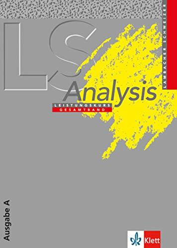 9783127321807: Lambacher-Schweizer, Sekundarstufe II, Neubearbeitung, Analysis, Gesamtband Ausgabe A (Hessen, Rheinland-Pfalz, Niedersachsen, Schleswig-Holstein, Saarland, Hamburg, Bremen, B