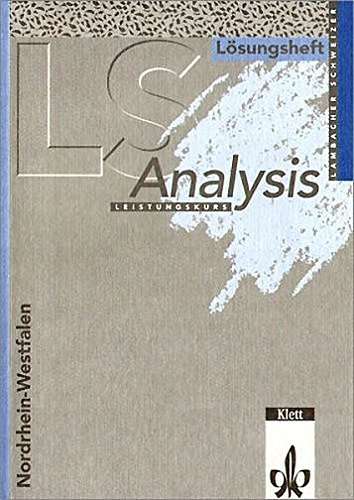9783127322439: LS Mathematik. Analysis. Nordrhein-Westfalen. Leistungskurs. Lösungsheft: Unterrichtswerk für das Gymnasium