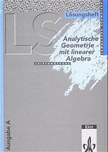 9783127323238: Lambacher-Schweizer. Analytische Geometrie mit linearer Algebra Leistungskurs. Lösungsheft. Ausgabe A