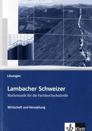 9783127326031: Lambacher Schweizer: Mathematik für die Fachhochschulreife. Wirtschaft und Verwaltung. Lösungen