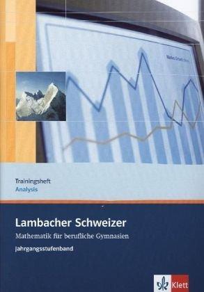 9783127326260: Lambacher Schweizer für berufliche Gymnasien. 12. und 13. Schuljahr. Trainingsheft Analysis