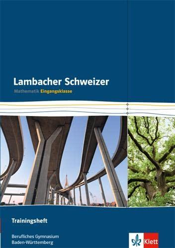 9783127326376: Lambacher Schweizer für berufliche Gymnasien. 11. Schuljahr. Trainingsheft Eingangsklasse. Baden-Württemberg: 11. Schuljahr