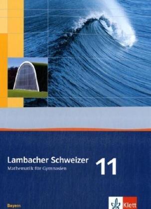 9783127327601: Lambacher Schweizer. 11. Schuljahr. Schülerbuch. Bayern