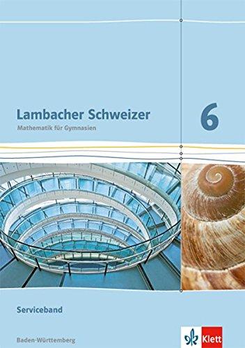 9783127331622: Lambacher Schweizer - Ausgabe für Baden-Württemberg. Serviceband 6. Schuljahr