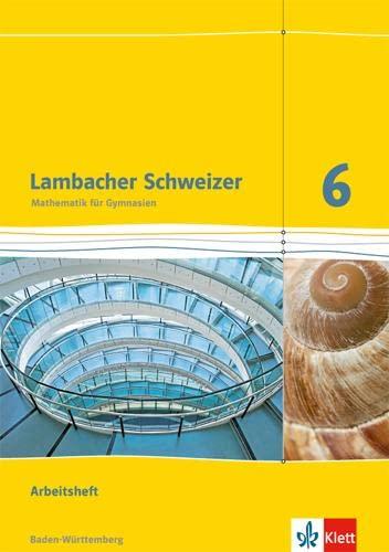 9783127331660: Lambacher Schweizer. 6. Schuljahr. Arbeitsheft plus Lösungsheft. Neubearbeitung. Baden-Württemberg