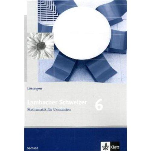 9783127341638: Lambacher Schweizer - Ausgabe f�r Sachsen. L�sungen 6. Schuljahr