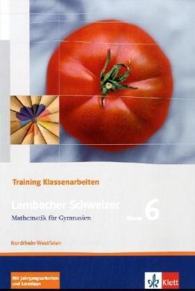 9783127341652: Lambacher Schweizer. 6. Schuljahr. Trainingsheft für Klassenarbeiten. Nordrhein-Westfalen: Schülerheft mit Lösungen. Klasse 6