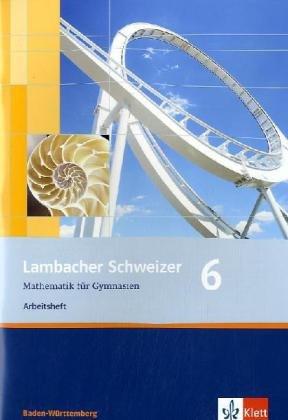9783127343076: Lambacher Schweizer - aktuelle Ausgabe fur Baden-Wurttemberg. Arbeitsheft plus Losungsheft 6: BD 6