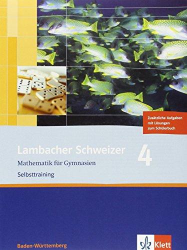 9783127343144: Lambacher Schweizer 4 - aktuelle Ausgabe für Baden-Württemberg. Selbsttraining Paket