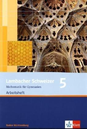 9783127343977: Lambacher Schweizer - aktuelle Ausgabe fur Baden-Wurttemberg: Lambacher Schweizer Arbeitsheft plus Losungsheft 5. Aktuelle Ausgabe fur Baden-Wurttemberg: BD 5