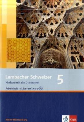 9783127343984: Lambacher Schweizer - aktuelle Ausgabe fur Baden-Wurttemberg: Lambacher-Schweizer, Ausgabe Baden-Wurttemberg, Neubearbeitung, Bd.5 : 9. Schuljahr; Arbeitsheft m. Losungen u. CD-ROM