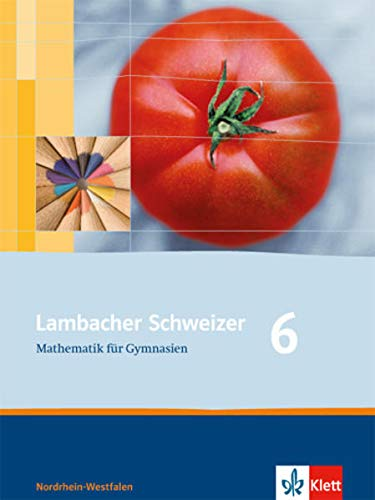 9783127344219: Lambacher Schweizer - Neubearbeitung 2009. Schülerbuch 6. Schuljahr. Ausgabe für Nordrhein-Westfalen