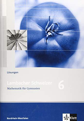 9783127344233: Lambacher Schweizer. Neubearbeitung. Lösungen 6. Schuljahr. Ausgabe Nordrhein-Westfalen
