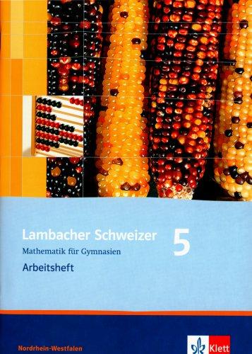 9783127344561: Lambacher Schweizer. 5. Schuljahr. Arbeitsheft plus Lösungsheft. Nordrhein-Westfalen: Mathematik für Gymnasien. 5. Klasse