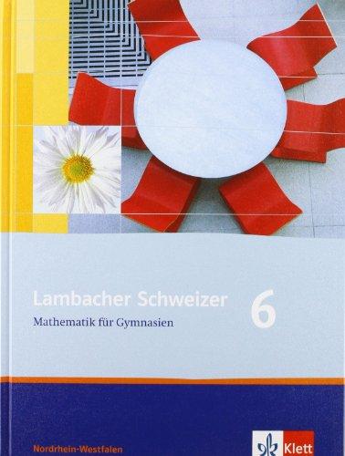 9783127344615: Lambacher Schweizer. 6. Schuljahr. Schülerbuch. Nordrhein-Westfalen: Mathematik für Gymnasien. 6. Klasse