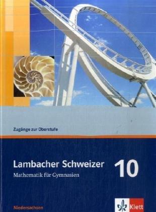 9783127345018: LS Mathematik 10. Schülerbuch. Niedersachsen. Neubearbeitung: Mathematik für Gymnasien