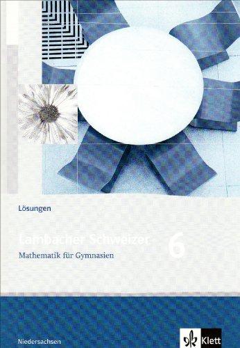 9783127345636: Lambacher Schweizer LS Mathematik 6. Lösungen. Neubearbeitung. Niedersachsen: Mathematik für Gaymnasien. 6. Klasse