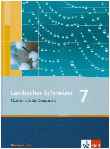 9783127345711: Lambacher Schweizer Mathematik für Gymnasien 7 Niedersachsen. Schülerbuch Klasse 7. Neubearbeitung.