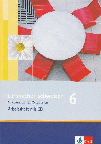 9783127346657: Lambacher Schweizer. LS Mathematik 6. Arbeitsheft mit CD-ROM. Neubearbeitung. Rheinland-Pfalz