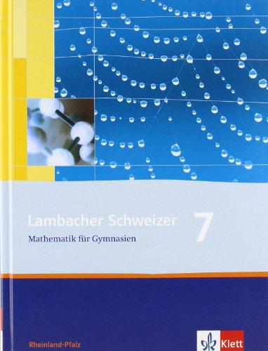 9783127346718: Lambacher Schweizer. 7. Schuljahr. Schülerbuch. Rheinland-Pfalz: Mathematik für Gymnasien Klasse 7