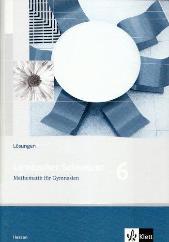 9783127347630: Lambacher Schweizer LS Mathematik 6. L�sungen. Neubearbeitung. Hessen