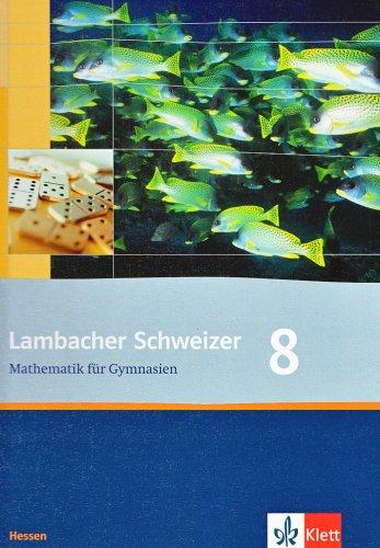 9783127347814: Lambacher Schweizer. LS Mathematik 8 Schuljahr. Schülerbuch. Neubearbeitung. Hessen: Mathematik für Gymnasien