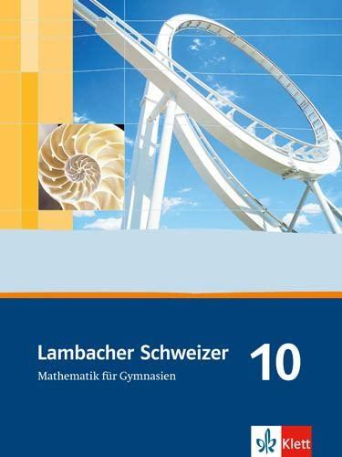 9783127348019: Lambacher Schweizer. Allgemeine Ausgabe. Schülerbuch 10. Schuljahr. Neubearbeitung für Bremen, Hamburg, Mecklenburg-Vorpommern, Schleswig-Holstein und Sachsen-Anhalt