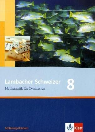 9783127349818: Lambacher Schweizer. Neubearbeitung. Sch�lerbuch 8. Schuljahr. Ausgabe f�r Schleswig-Holstein