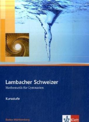 9783127353013: Lambacher Schweizer Kursstufe Baden-Wurttemberg: Lambacher Schweizer. Kursstufe. Schulerbuch 11./12. Schuljahr mit CD-ROM. Baden-Wurttemberg