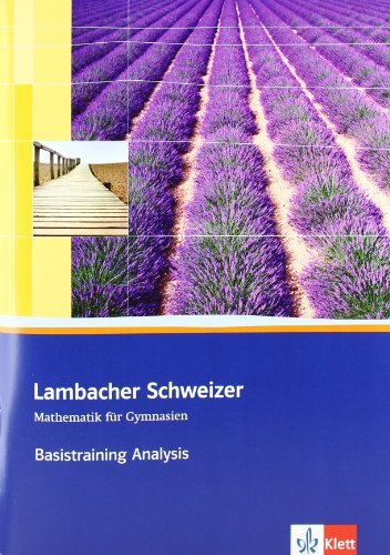 9783127353051: Lambacher Schweizer. 11. und 12. Schuljahr. Basistraining Analysis. Baden-Württemberg