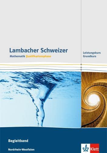 9783127354423: Lambacher Schweizer. Qualifikationsphase. Begleitband für Grundkurs und Leistungskurs. Nordrhein-Westfalen: Begleitband