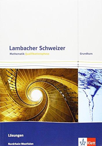 9783127354478: Lambacher Schweizer - Ausgabe Nordrhein-Westfalen - Neubearbeitung. Qualifikationsphase - Leistungskurs. L�sungen und Begleitband