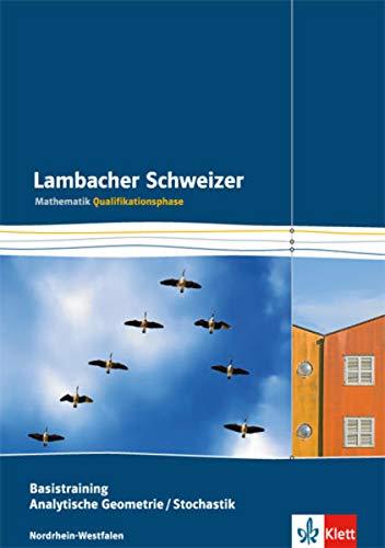 9783127354485: Lambacher Schweizer - Ausgabe Nordrhein-Westfalen - Neubearbeitung / Qualifikationsphase. Basistraining Analytische Geometrie/Stochastik. Arbeitsheft plus L�sungsheft