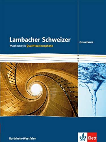 9783127354515: Lambacher Schweizer. Qualifikationsphase. Schülerbuch Grundkurs. Nordrhein-Westfalen: Schülerbuch