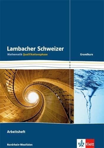 9783127354553: Lambacher Schweizer - Ausgabe Nordrhein-Westfalen - Neubearbeitung. Qualifikationsphase - Grundkurs. Arbeitsheft plus Lösungsheft