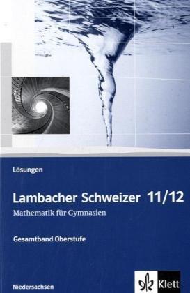 9783127355031: Lambacher Schweizer. 11. und 12. Schuljahr. Lösungen. Niedersachsen