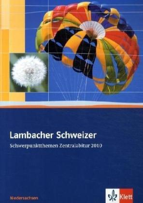 9783127355130: Lambacher-Schweizer. Schwerpunktthemen Zentralabitur 2010. Ausgabe für Niedersachsen