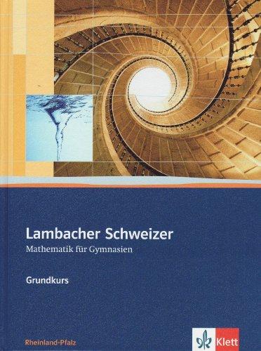 9783127356052: Lambacher Schweizer. 11.-13. Schuljahr. Schülerbuch Grundkurs und CD-ROM. Rheinland-Pfalz