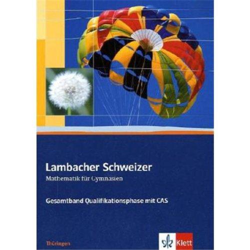 9783127356083: Lambacher Schweizer - Ausgabe für Thüringen. Neubearbeitung. Gesamtband Qualifikationsphase mit CASSchülerbuch 11./12. Schuljahr mit CD-ROM