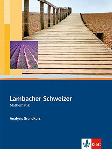 9783127357004: LS Mathematik. Analysis Grundkurs. Schülerbuch Sekundarstufe II